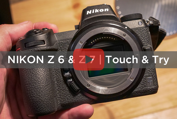 NIKON Z 6 & Z 7 MIRRORLESS CAMERAS | TOUCH & TRY