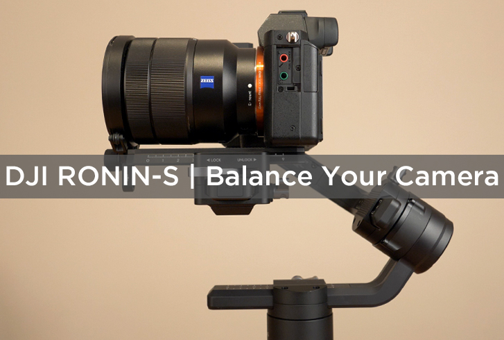 DJI RONIN-S | BALANCE YOUR CAMERA